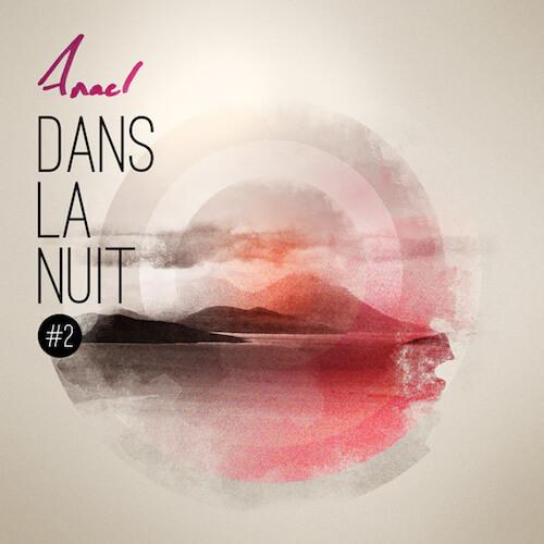 Anael - Dans la nuit EP #2