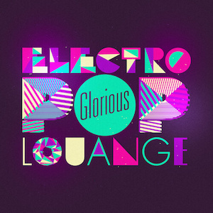 GLORIOUS-ELECTRO-POP-LOUANGE-COVER-300