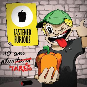 Fastened Furious 10 ans plus tarés